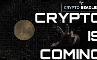 Crypto is Coming (Blockchain)